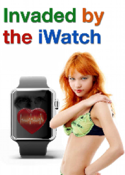 Apple Watch iWatch sex Erotica Invaded by the iWatch